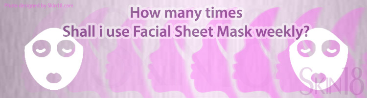 How many times should I use facial mask weekly?